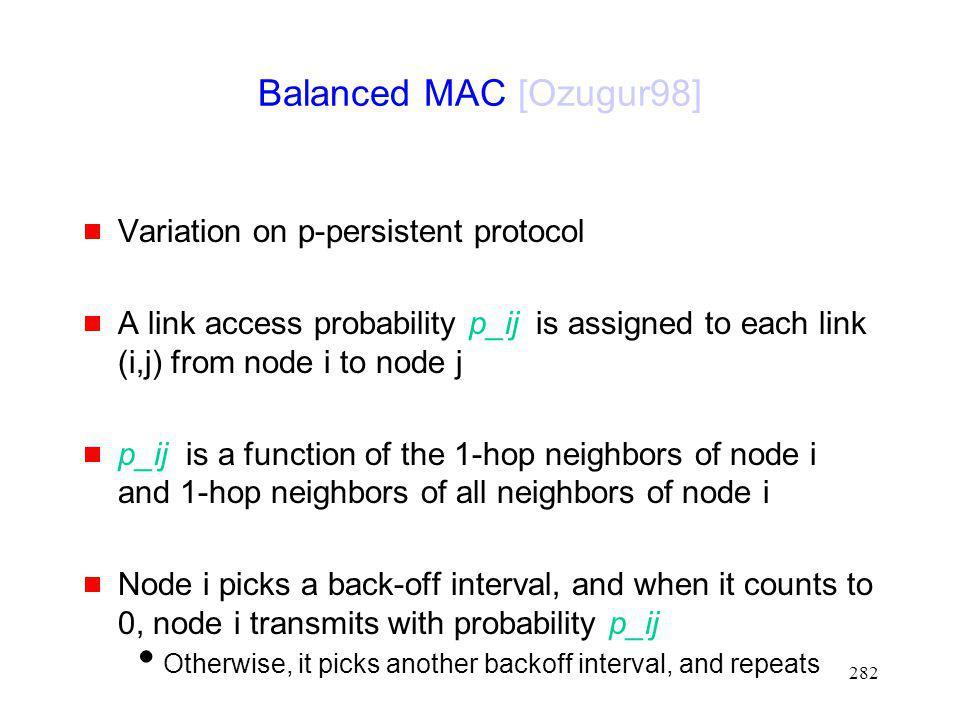 Balanced MAC [Ozugur98] Variation on p-persistent protocol